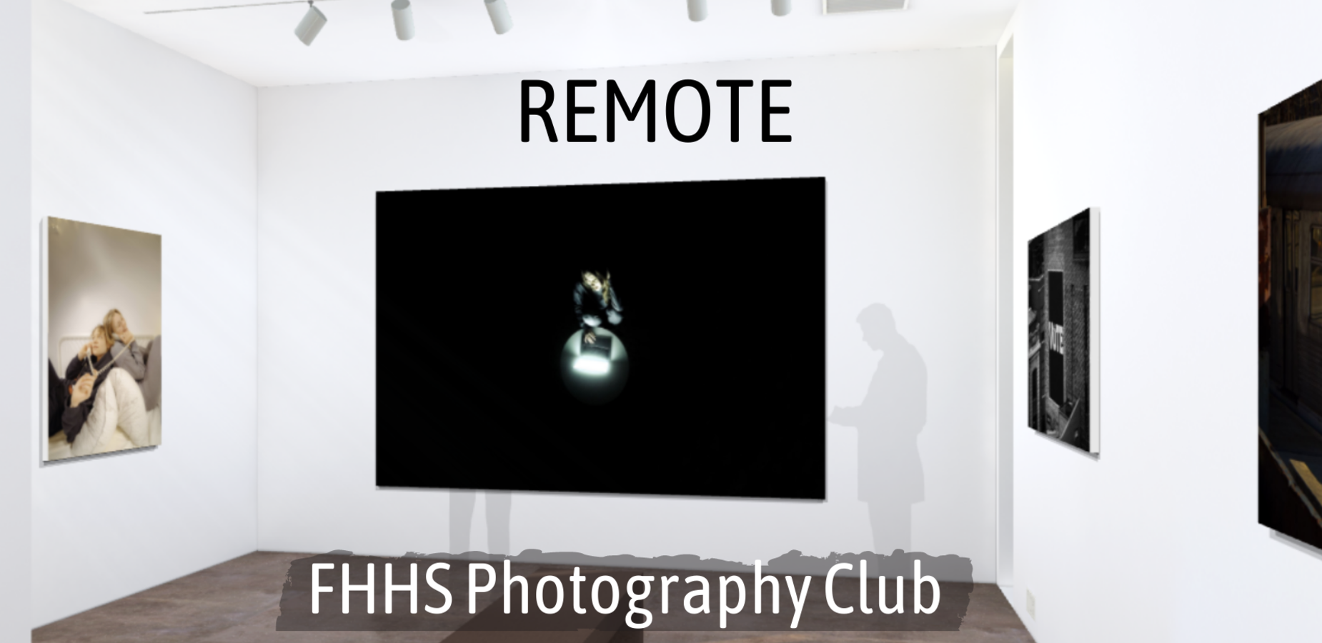 Remote. FHHS Photography Club. 2021 Virtual Art Show