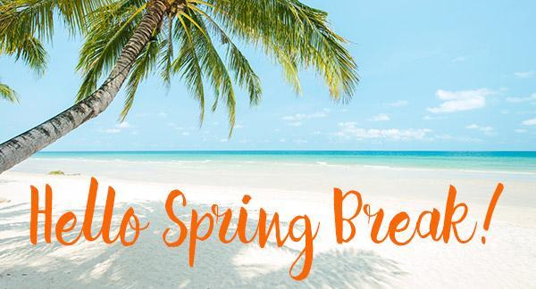 SPRING BREAK APPROACHING... Featured Photo