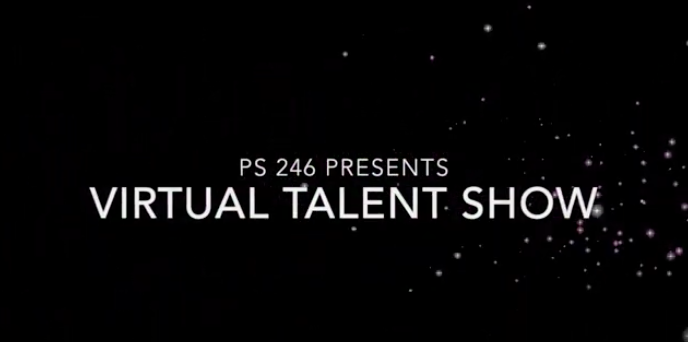 PS 246 Virtual Talent Show