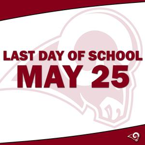 Last Day of School May 25
