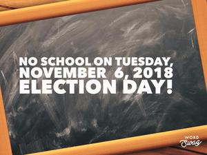 No school 11-6-18 Election Day