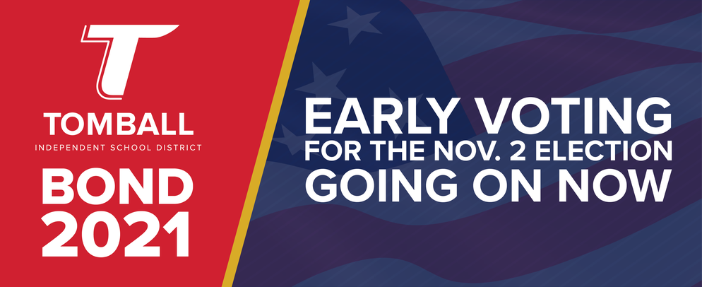 Tomball ISD BOND 2021, Early Voting for the Nov 2 Election Going on Now