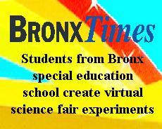 Bronx Times: Students from Bronx special education school create virtual science fair experiments