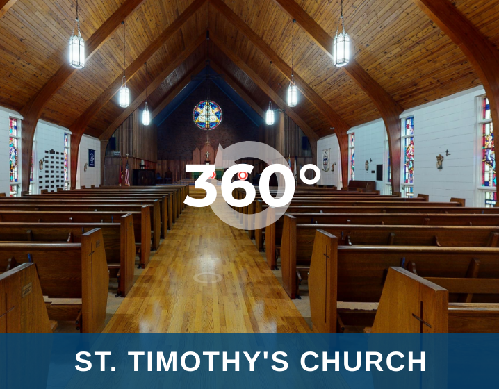 Click here for a virtual tour of St. Timothy's Church