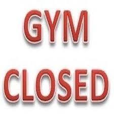 Gym Closed