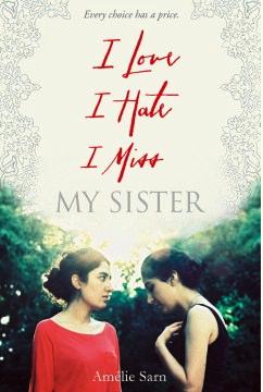 I love, I hate, I miss my sister