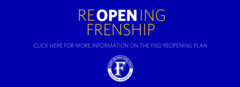 Click here for Frenship ReOPENing plan