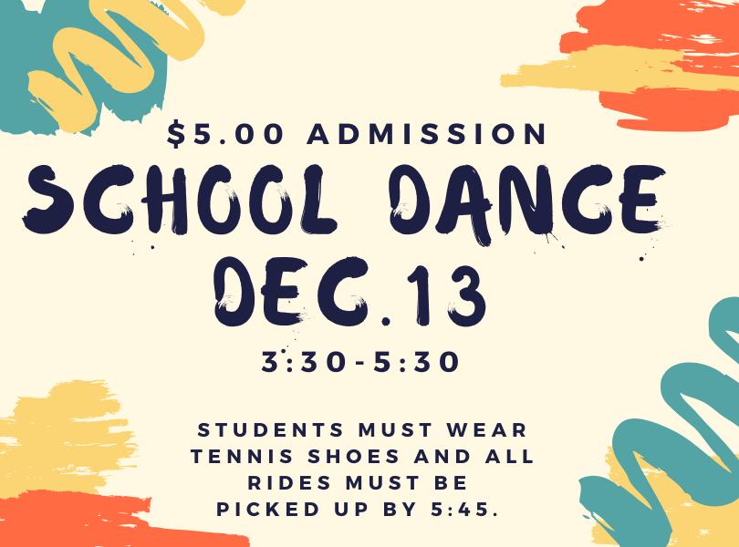 School Dance Dec.13 3:30-5:30