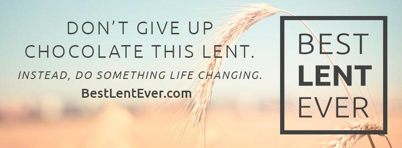 Join us for the BEST LENT EVER! Featured Photo