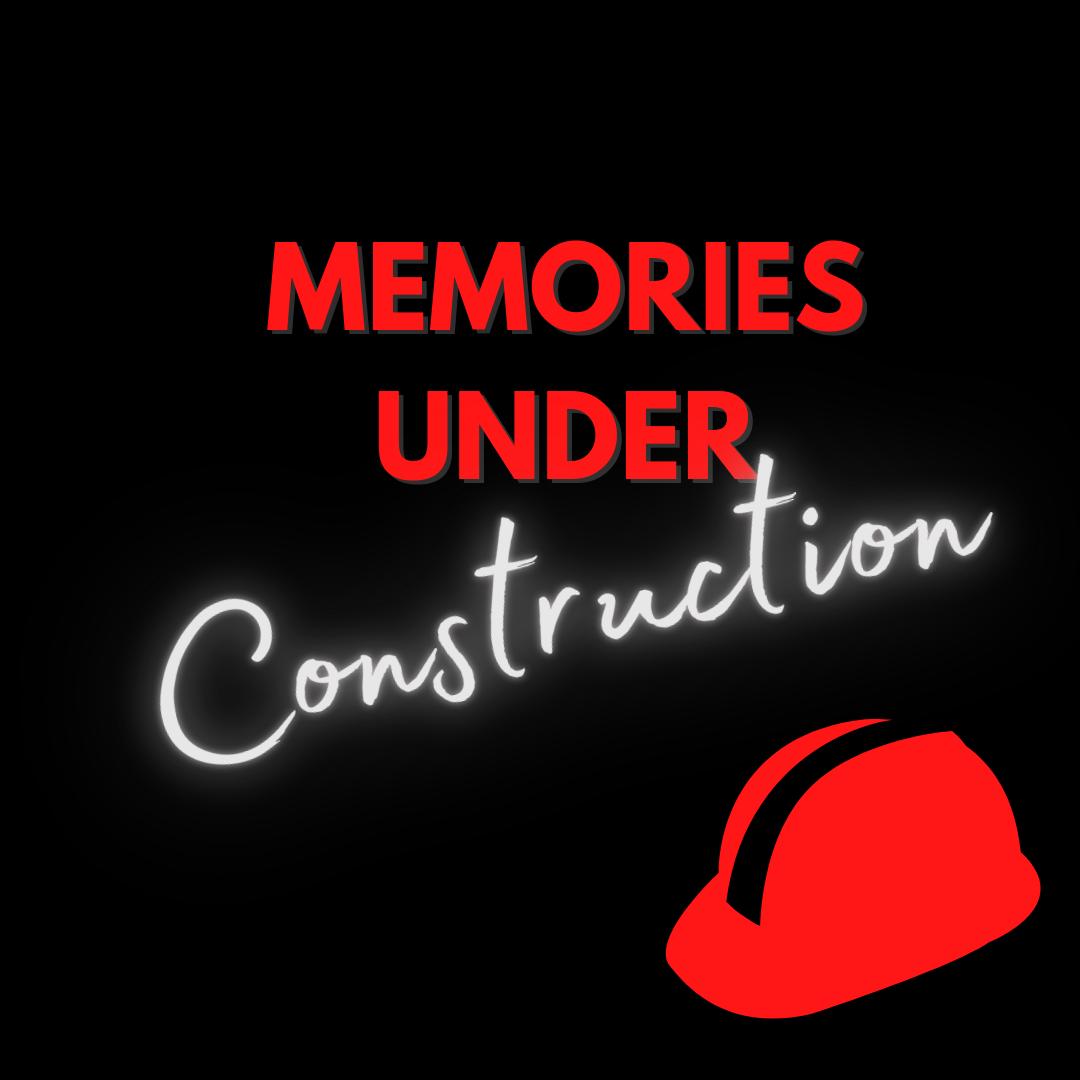Memories under construction