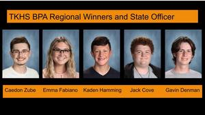 Four TKHS students earned honors at the regional BPA competition and one TKHS student is currently serving as a state BPA officer.