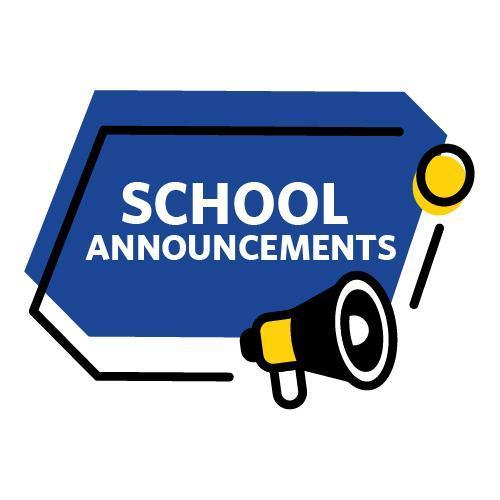 SCHOOL ANNOUCEMENTS