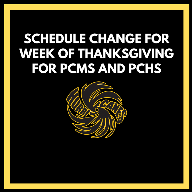 Schedule change for Thanksgiving Week for PCMS and PCHS