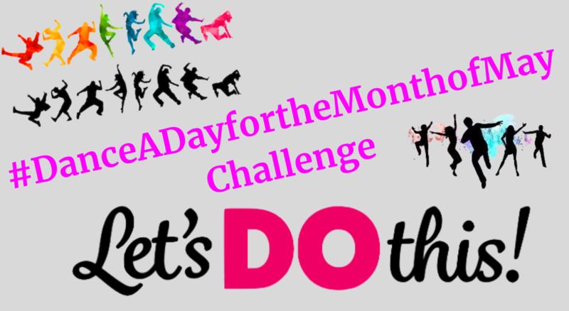 #DanceADayintheMonthofMay Challenge