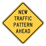 New traffic Pattern Sign