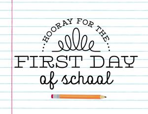 Hooray for the First day of School