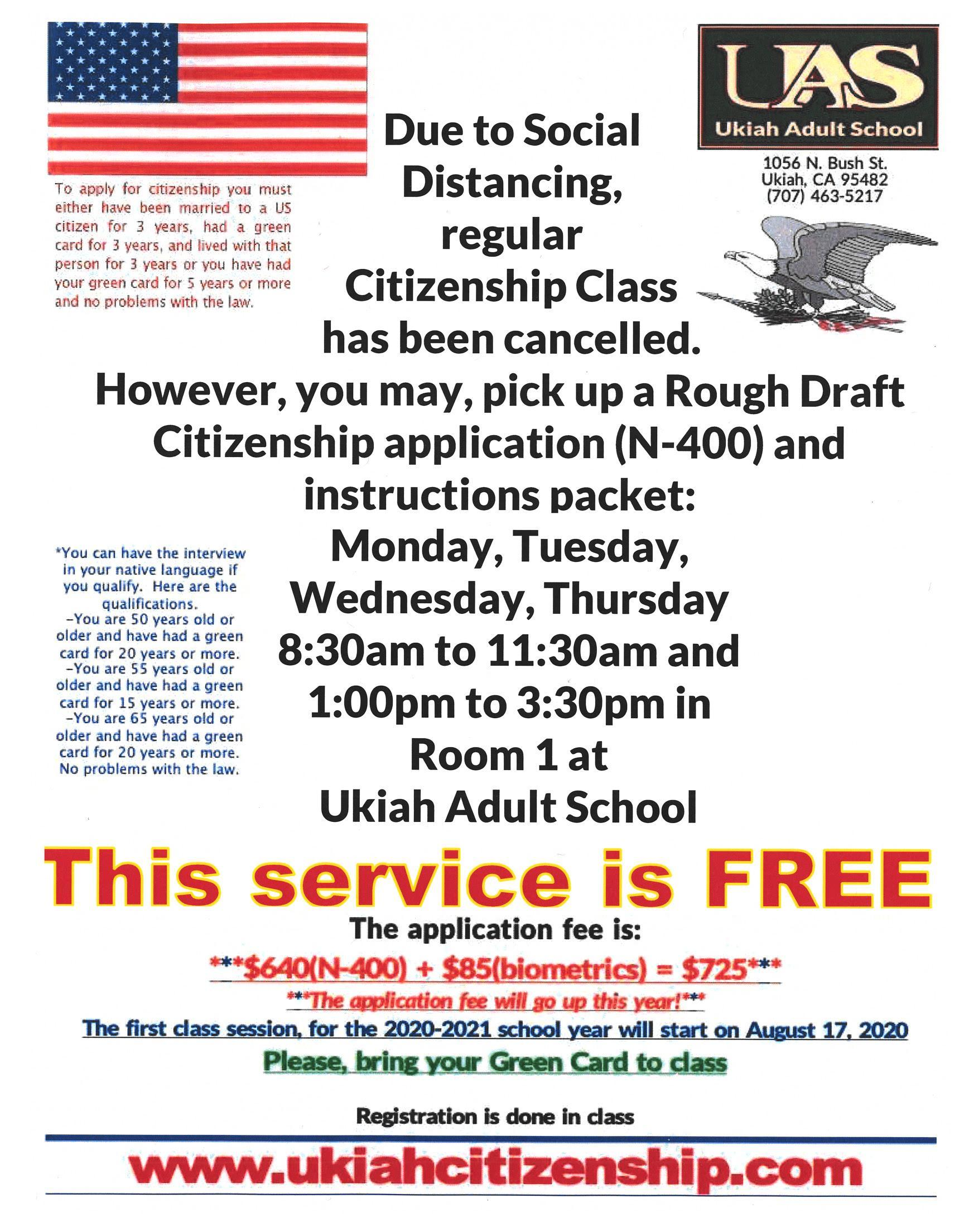 Due to Social Distancing Citizenship class cancelled.  you may pick up a Rough Draft Citizenship Application and instructions posters