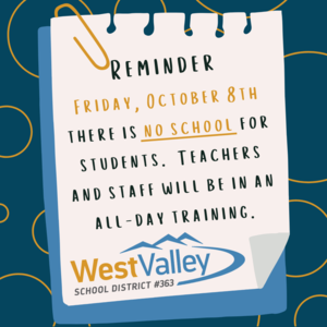 Reminder Friday, October 8th there is no school for students. Teachers and staff will be in an all-day training.png