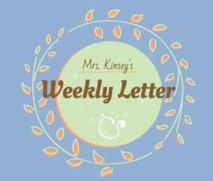 Circular design saying Mrs. Kinsey's Weekly Letter