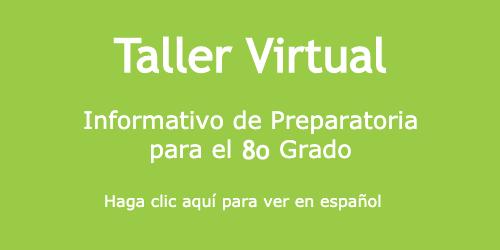 """Taller Virtual: """"Informativo de Preparatoria para 8o Grado"""""""