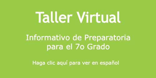 """Taller Virtual: """"Informativo de Preparatoria para 7o Grado"""""""