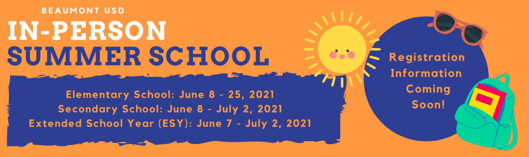 Pictures of a Sun, Backpack, and Sunglasses with Text that says Summer School (Registration Information to Come)