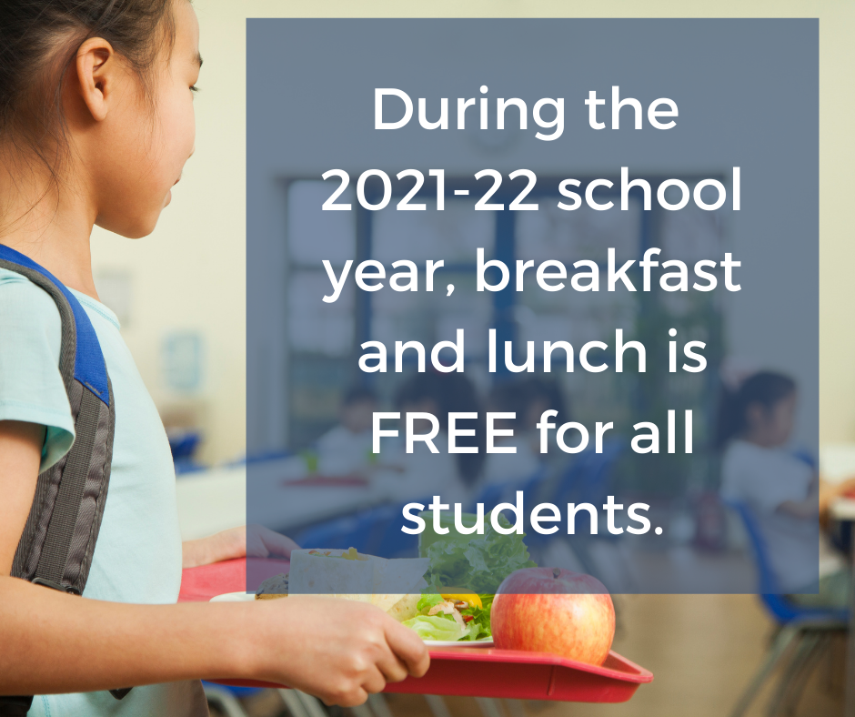 free lunch and breakfast for all students during the 2021-22 school yar