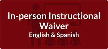 In-person Instructional Waiver English and Spanish