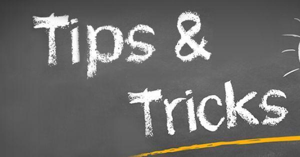 TIPS & TRICKS