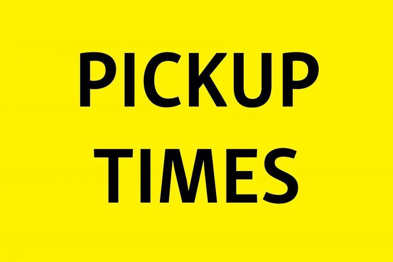 Pick Up Times