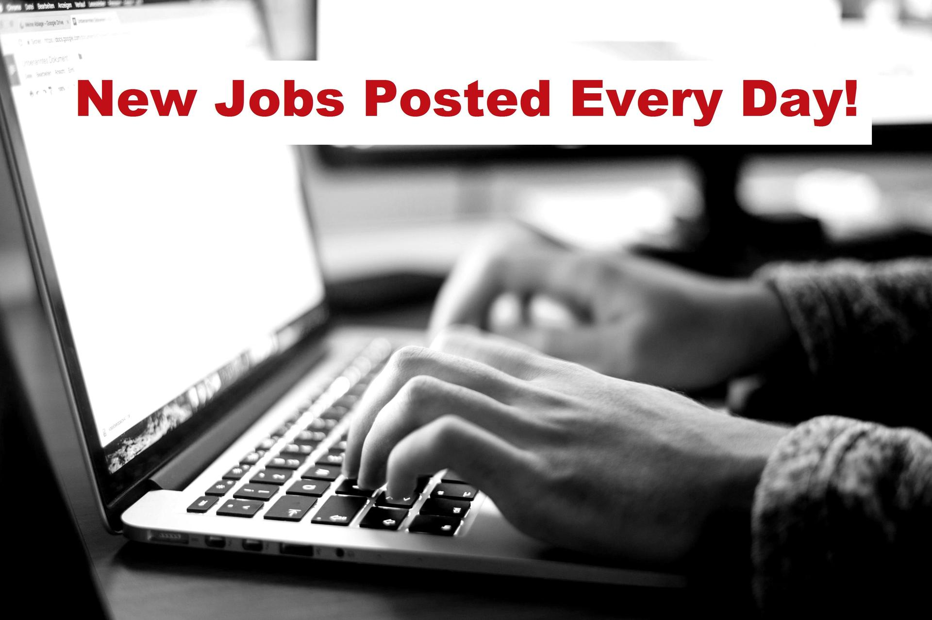 New Jobs Posted Every Day!