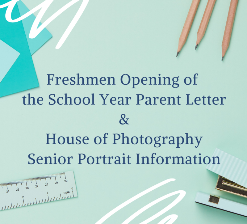 Freshmen Opening of the School Year Parent Letter and House of Photography Senior Portrait Information