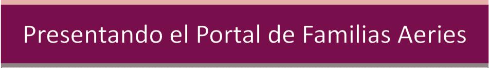 Presentando el Portal de Familias Aeries