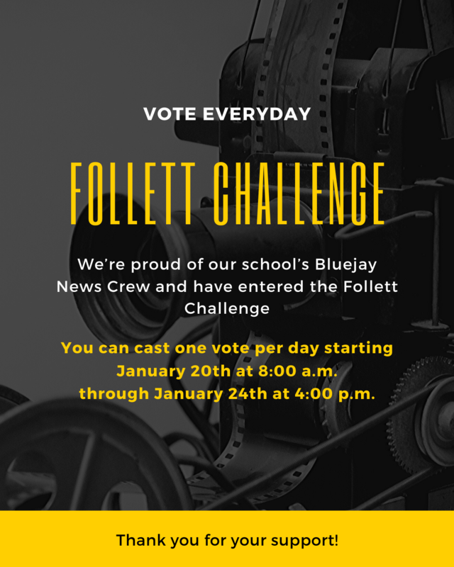 Follett Challenge. You can cast one vote per day starting January 20th at 8:00 a.m. through January 24th at 4:00 p.m.