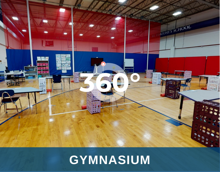 Click here for a virtual tour of St. Timothy's School's gymnasium