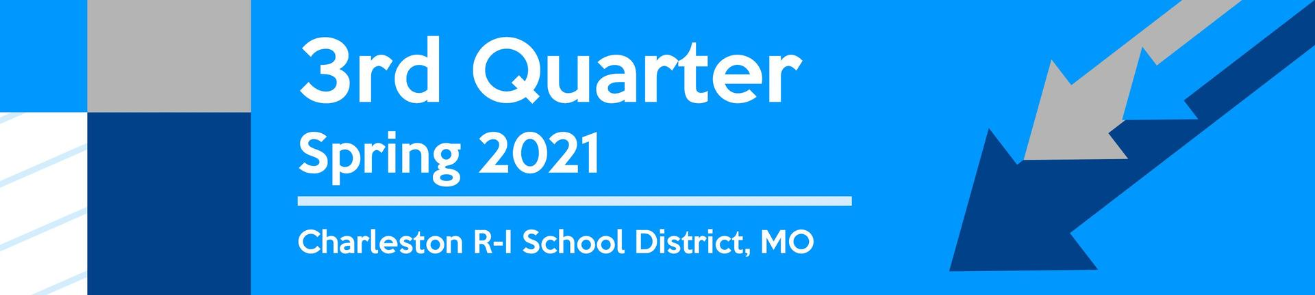 3rd Quarter Spring 2021 - Charleston R-I School District, MO