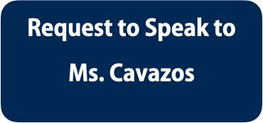 Request to Speak to Ms Cavazos
