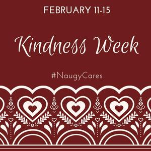 Feb. 11-15 kindness week #NaugyCares