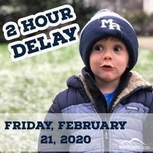 2 hour delay Friday, February 20, 2020