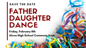 On February 8th, we will hold our Annual Father-Daughter Dance.  This year it is being held at the Alcoa High School Commons Area.  The dance will be from 6:00pm to 8:00pm and dinner will be provided by Olive Garden.