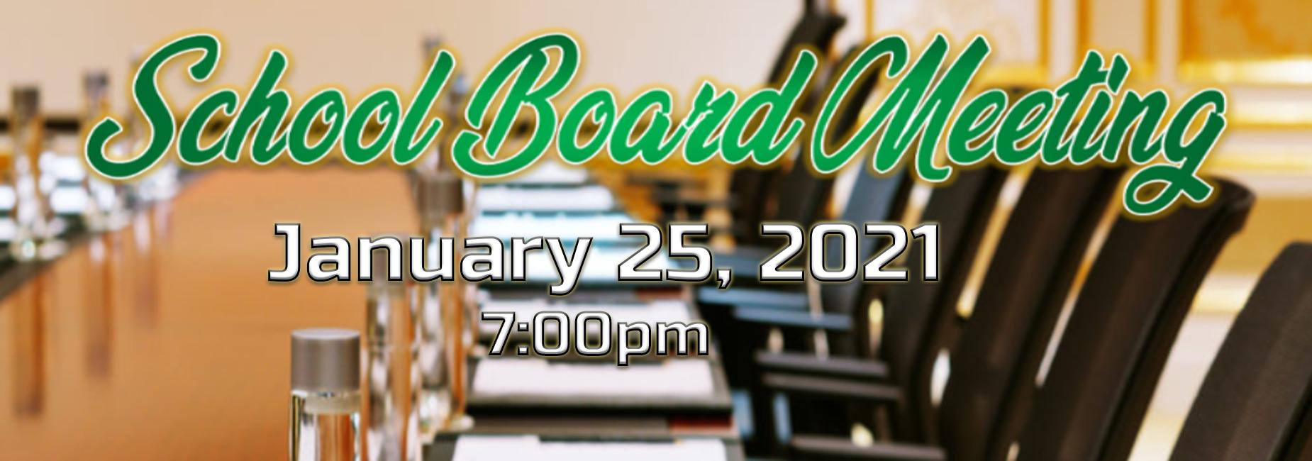 School Board Meeting January 21st 7:00pm