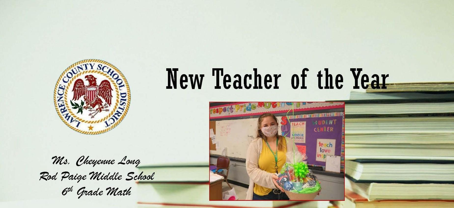 District New Teacher of the Year 2020- Ms. Cheyenne Long