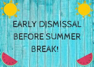 Early Dismissal before Summer Break!