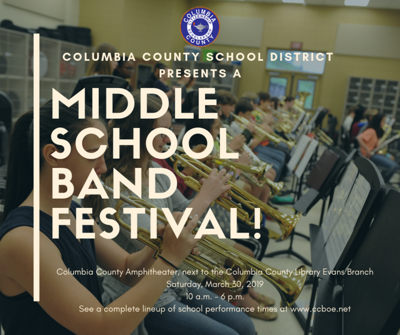 Columbia County School District presents the Middle School Fine Arts Band Festival, Saturday, March 30 beginning at 10 a.m. at the Columbia County Amphitheater