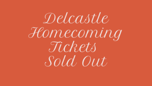 Delcastle Homecoming Tickets Sold Out