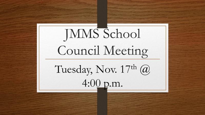 JMMS School Council Meeting Tuesday, November 17th @ 4:00 p.m.