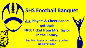 ALL Players & Cheerleaders get their  FREE ticket from Mrs. Taylor in the library.   See Mrs. Taylor in the library before  Nov 8th at noon