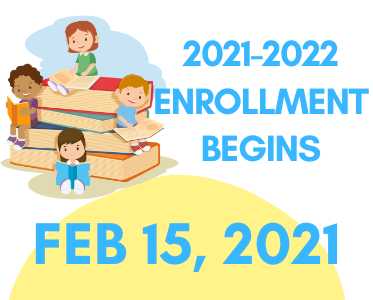 2021-22 Enrollment Begins February 15, 2021!