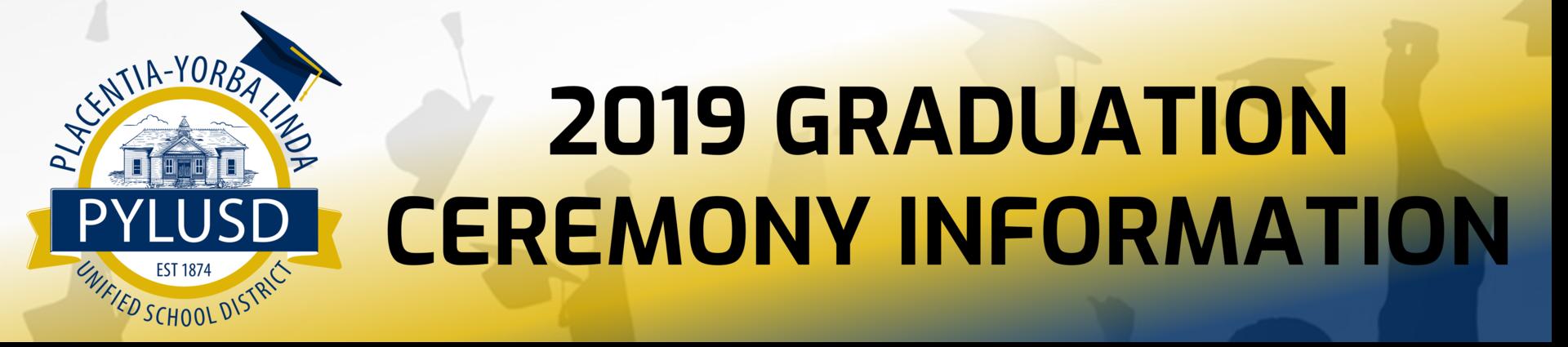 2019 Graduation Ceremony Information on behalf of PYLUSD.