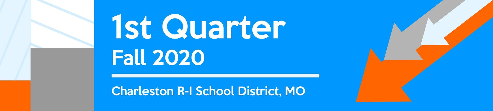 1st Quarter Fall 2020 - Charleston R-I School District, MO